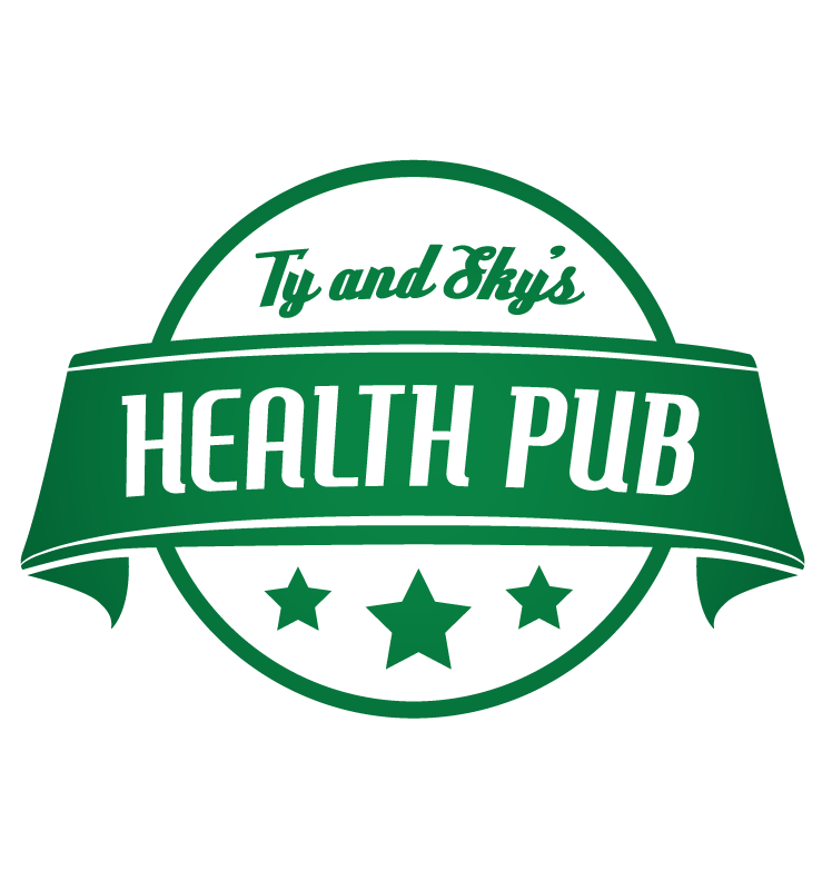 Ty and Sky's Health Pub